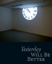 Yesterday Will Be Better