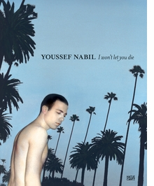 Youssef Nabil: I Won't Let You Die
