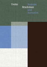 Yvette Brackman: Systems And Scenarios