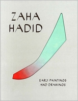 Zaha Hadid: Early Paintings and Drawings