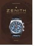 Zenith: Swiss Watch Manufacture Since 1865