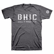 BHIC - Call It What It Is Tee