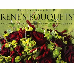 Ren�'s Bouquets - A Guide to Euro-Style Hand-Tied Bouquets by Ren� van Rems