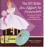 The DIY Bride An Affair to Remember by Khris Cochran