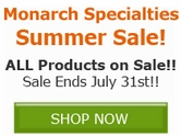 Save 7% off ALL Monarch Specialties Products!! Save Now!!