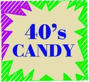 Candy From The 40's