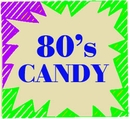 Candy From The 80's