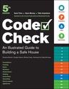 Code Check: An Illustrated Guide to Building a Safe House, 5th Edition,