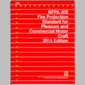 NFPA 302: Fire Protection Standard for Pleasure and Commercial Motor Craft, 2015 Edition