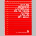 NFPA 403: Standard for Aircraft Rescue and Fire-Fighting Services at Airports, 2014 Edition