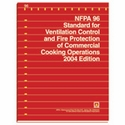 NFPA 96: Standard for Ventilation Control and Fire Protection of Commercial Cooking Operations, 2004 Edition