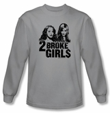2 Broke Girls Long Sleeve T-shirt TV Show Broke Girls Silver Shirt