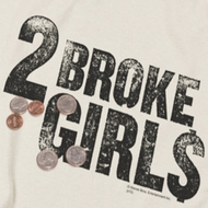 2 Broke Girls Pocket Change Shirts