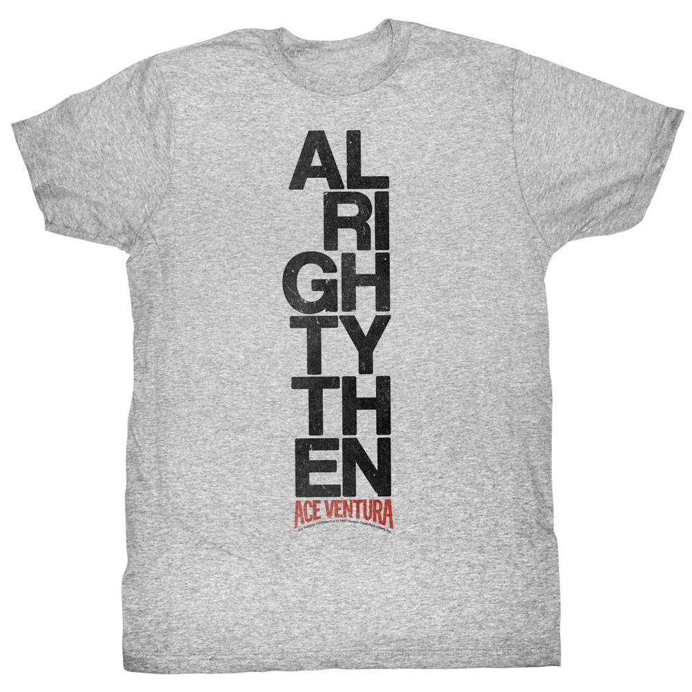... Shirt Alrightythen Adult Heather Grey Tee T-Shirt - Ace Ventura Shirts