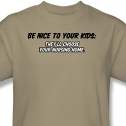 Be Nice To Kids Shirt They Choose Nursing Home Sand Tee T-shirt