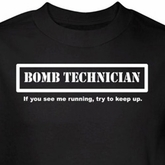 Bomb Technician Shirt See Me Running Try To Keep Up Black Tee T-shirt