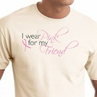 Breast Cancer Shirts - I Wear Pink For My Friend