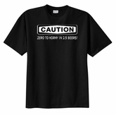 CAUTION: ZERO TO HORNY Funny Saying Adult Humor T-shirt