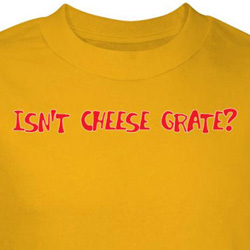 Cheese Shirt Isn't It Grate Yellow Tee T-shirt