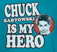 Chuck Is My Hero Shirts