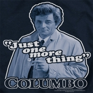 Columbo One More Thing Shirts