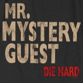 Die Hard Mystery Guest Shirts