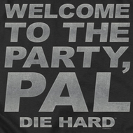 Die Hard Party Pal Shirts