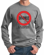 Divorce Sweatshirts Funny Cheaper To Keep Her Black Print Sweat Shirts