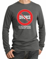 Divorce Thermal T-shirt Funny Cheaper To Keep Her White Print Shirt