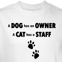 Dog Shirt Has Owner Cat Has Staff White Tee T-shirt