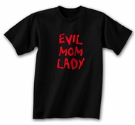 EVIL MOM LADY Comedy Humor Funny Novelty Adult Black T-shirt Tee Shirt