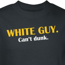 Funny Basketball Shirt White Guy Can't Dunk Black Tee T-shirt