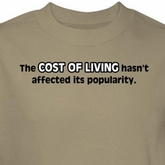 Funny Cost of Living Shirt Hasn't Affected Popularity Sand Tee T-shirt