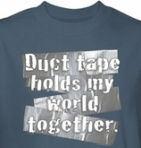 Funny Duct Tape Shirt Holds My World Together Blue Tee T-shirt