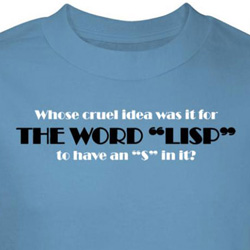 Funny Lisp T-shirt Whose Idea Was It To Have S in Word Lisp Blue Tee