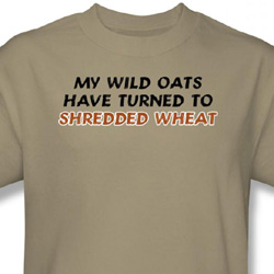 Funny Old People T-shirt Wild Oats Turned To Shredded Wheat Sand Tee