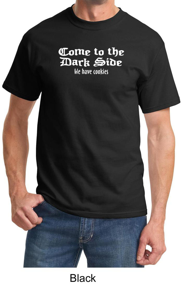 Funny Shirt Come To The Dark Side We Have Cookies Adult T