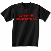 Funny Shirt Currently Unsupervised Black Tee Shirt