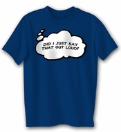 Funny Shirt - Did I Just Say That Adult Royal Blue T-shirt