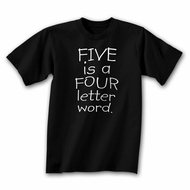 Funny Shirt Five is a Four Letter Word Black Tee Shirt