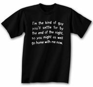 Funny Shirt I�m The Kind Of Guy Black Tee Shirt