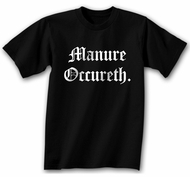 Funny Shirt Manure Occureth Black Tee Shirt