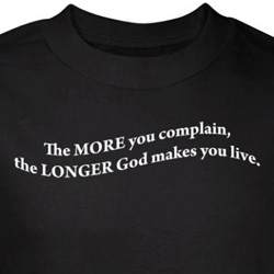 Funny Shirt More You Complain More God Makes You Live Black Tee