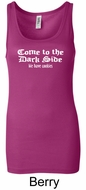 Funny Tank Top Come To The Dark Side Ladies Longer Length Tanktop