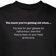 Getting Old Shirt Look For Glasses Find They've Been on Head Black Tee