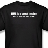 Great Healer T-shirt Time is Healer but Terrible Beautician Black Tee