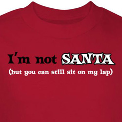 I'm Not Santa Shirt You Can Still Sit On My Lap Red Tee T-shirt