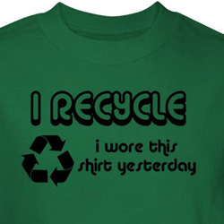 I Recycle Shirt Wore This Shirt Yesterday Green Tee T-shirt