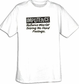 IMPOTENCE Funny Adult Humor Unisex T-shirt Tee Shirt