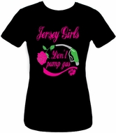 Jersey Girls Don't Pump Gas T-shirt - Juniors Size Fitted NJ Tee